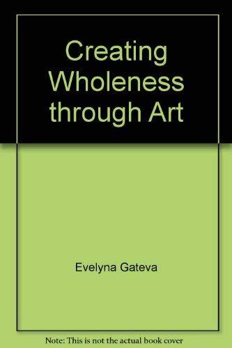 9780905553313: Creating Wholeness Through Art