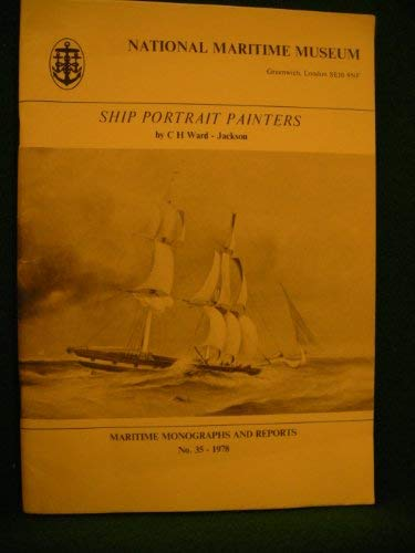 Ship Portrait Painters: Mainly in 19th Century: Jackson, C.H.Ward-