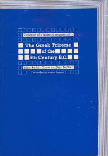 The Greek Trireme of the 5th Century B.C. Discussion of a projected reconstruction.