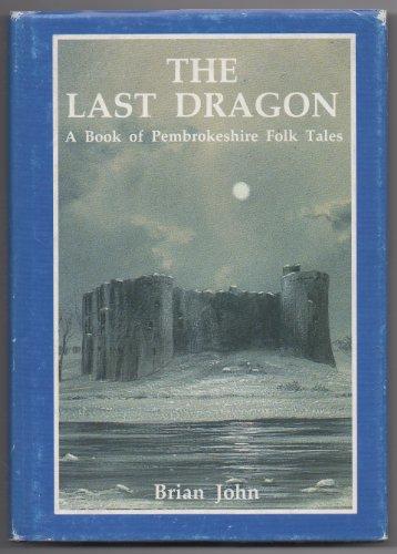 9780905559667: Last Dragon: Book of Pembrokeshire Folk Tales