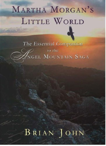 Martha Morgan's Little World. The Essential Guide to the Angel Mountain Saga. (SIGNED Copy)