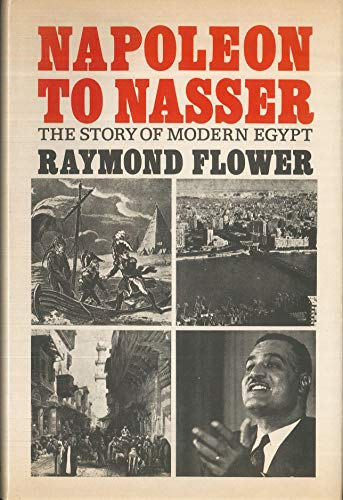 Napoleon to Nasser: Story of Modern Egypt (0905562003) by Raymond Flower