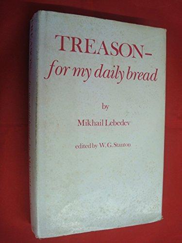 Treason--For My Daily Bread: Lebedev, Mikhail Mikhailovich,