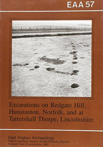 9780905594101: Excavations at Redgate Hill, Hunstanton, Norfolk; and at Tattersall Thorpe, Lincoln (East Anglian Archaeology Monograph)