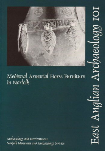 9780905594347: EAA 101: Medieval Armorial Horse Furniture in Norfolk: Report 101 (East Anglian Archaeology Monograph)