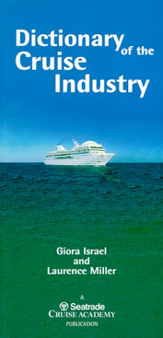 9780905597706: Dictionary of the Cruise Industry: Terms Used in Cruise Industry Managment, Operations, Law, Finance, Management, Ship Design & Construction