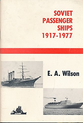 Soviet Passenger Ships, 1917-1977: Wilson, E. A.