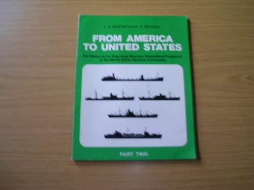 9780905617121: From America to United States: History of the Long-range Merchant Shipbuilding Programme of the United States Maritime Commission: Pt. 2