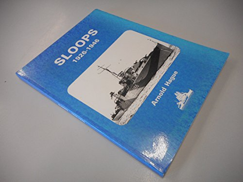 9780905617671: Sloops: History of the 71 Sloops Built in Britain & Australia for the British, Australian & Indian Navies, 1926-1946.