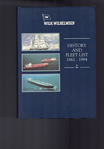 Wilh. Wilhelmsen, 1861-1994 A Brief History And: Kolltveit, Bård; Crowdy,