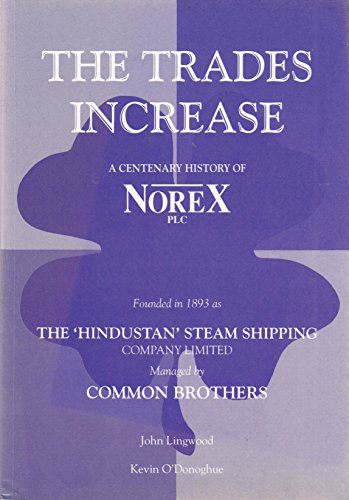 9780905617749: Trades Increase: Centenary History of Common Brothers/Norex PLC