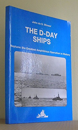 9780905617756: The D-Day Ships. Neptune: the Greatest Amphibious Operation in History