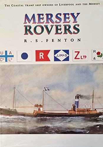 9780905617848: Mersey Rovers : The Coastal Tramp Ship Owners of Liverpool and the Mersey