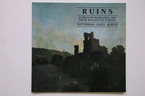 9780905634166: Ruins in British romantic art from Wilson to Turner