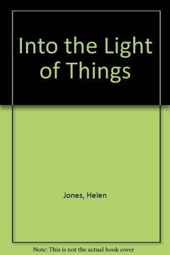 INTO THE LIGHT OF THINGS. (SIGNED)
