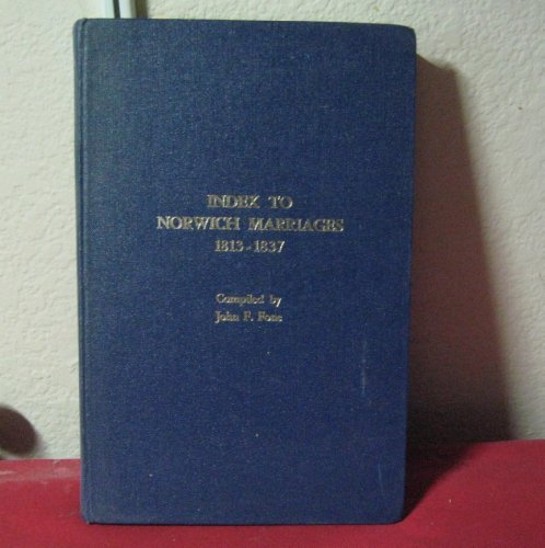 Index to Norwich Marriages 1813-1837: John F. Fone