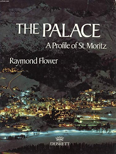 The Palace: A Profile of St. Moritz (0905649532) by Raymond Flower