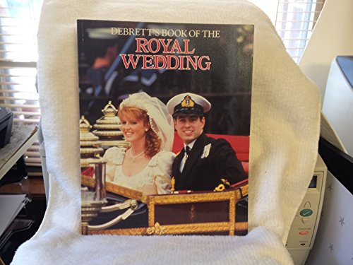 Debrett's Book of the Royal Wedding: Vickers, Hugo