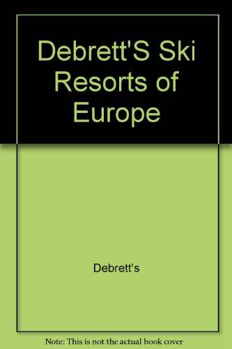 Debrett's Ski Resorts of Europe (0905649958) by DEBRETT'S