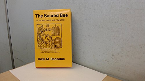 The Sacred Bee in Ancient Times and Folklore: Ransome, Hilda M.