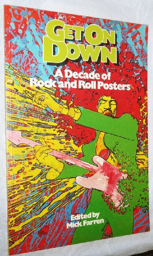 9780905664019: Get on down : a decade of rock and roll posters / edited by Mick Farren