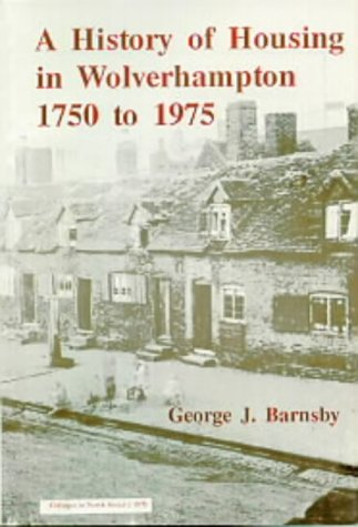 9780905679006: The History of Housing in Wolverhampton, 1750-1975