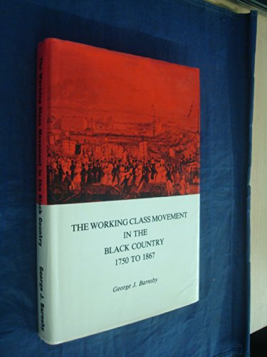 Working Class Movement in the Black Country, 1750-1867