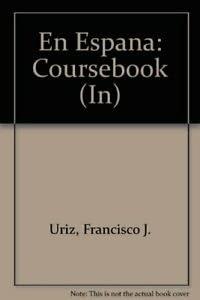 En Espana: Coursebook (In) (Spanish Edition): Francisco J. Uriz