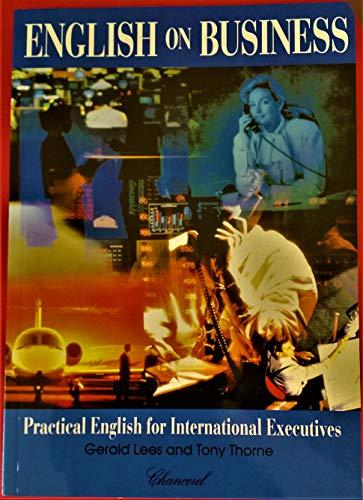 9780905703947: English on Business: Practical English for International Executives