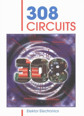 9780905705668: 308 Circuits (Elektor Electronics Library)