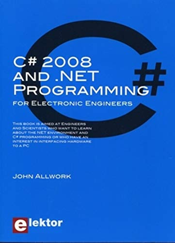 9780905705811: C# 2008 and .NET Programming: for Electronic Engineers