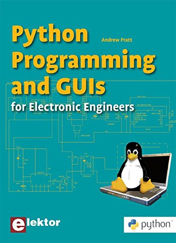 9780905705873: Python Programming and GUIs: for Electronic Engineers