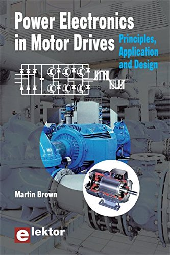 Power Electronics in Motor Drives: Principles, Application and Design (0905705890) by Brown, Martin