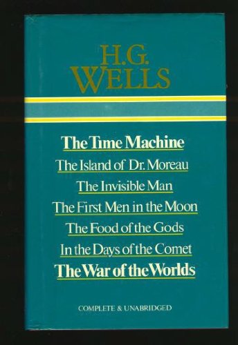 9780905712000: Selected Works of H. G. Wells: The Time Machine; The Island of Dr. Moreau; The Invisible Man; The First Men in the Moon; The Food of the Gods; In the Days of the Comet; The War of the Worlds