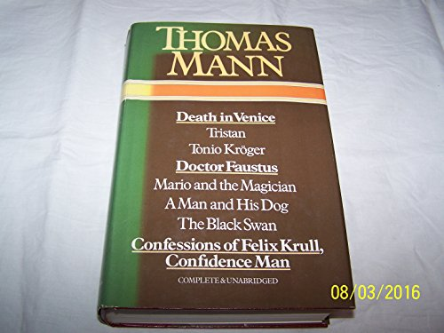 Selected Works: Death in Venice, Tristan, Tonio: Thomas Mann