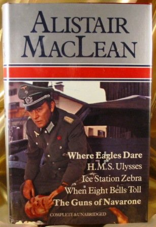 Where Eagles Dare; H. M. S. Ulysses; Ice Station Zebra; When Eight Bells Toll; Guns Of Navarone Alistair MacLean