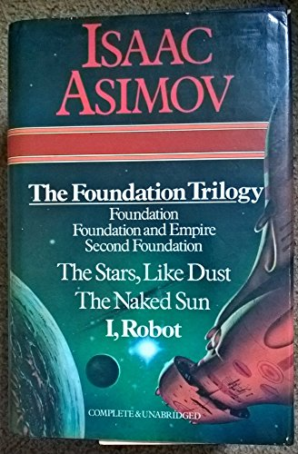 9780905712611: The Foundation Trilogy (Foundation, Foundation and Empire, Second Foundation), The Stars, Like Dust; The Naked Sun; I, Robot