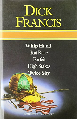 9780905712819: Dick Francis Omnibus: Whip Hand; Rat Race; Forfeit, High Stakes, and, Twice Shy