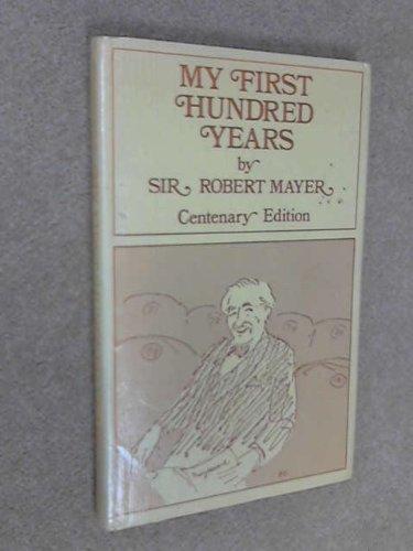 My First Hundred Years Centenary Edition: Mayer, Sir Robert
