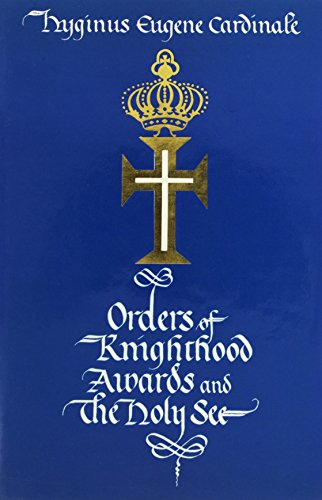 9780905715124: Orders of Knighthood, Awards, and the Holy See: A Historical, Juridical, and Practical Compendium
