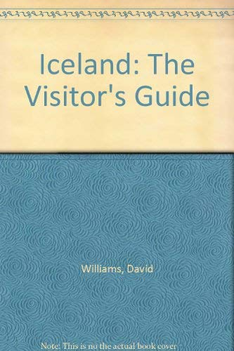 Iceland: The Visitor's Guide: Williams, David