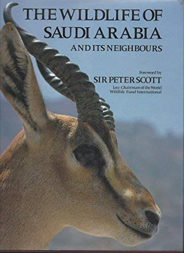 9780905743622: The Wildlife of Saudi Arabia and Its Neighbours