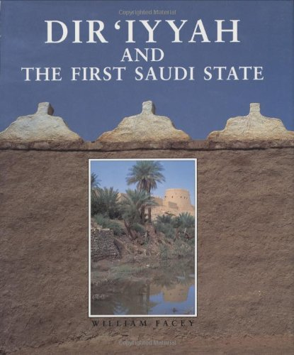 9780905743806: Dir'iyyah and the First Saudi State