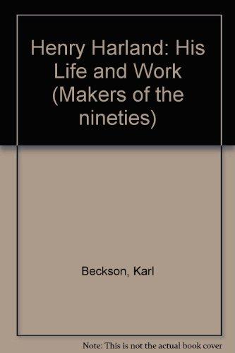 Henry Harland: his life and work: Beckson, Karl