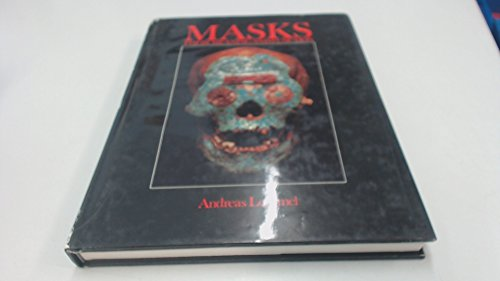 Masks: Their Meaning and Function: Lommel, Andreas