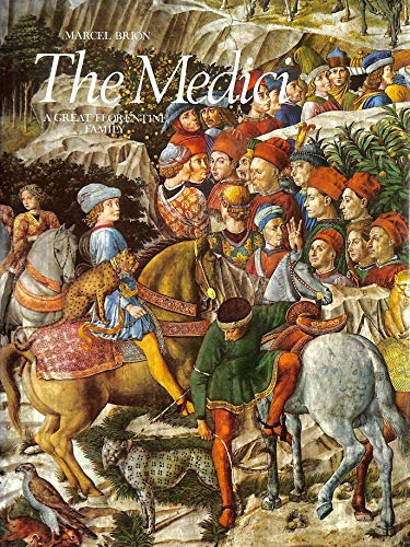9780905746128: The Medici : a great Florentine family / Marcel Brion ; translated by Giles and Heather Cremonesi ; photographs by Wim Swaan and others