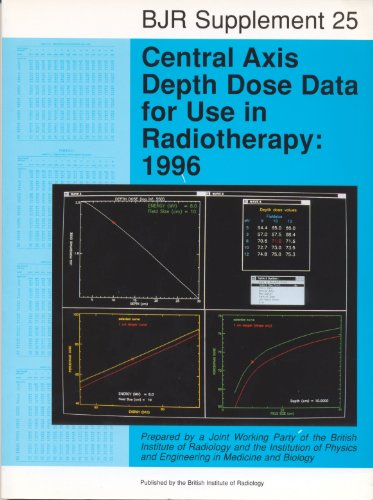 9780905749389: Central Axis Depth Dose Data for Use in Radiotherapy: Report of a BIR/IPSM Working Party (British Journal of Radiology Supplement)