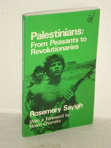 Palestinians: From Peasants to Revolutionaries : A People's History (Zed History Classics) (9780905762258) by Rosemary Sayigh