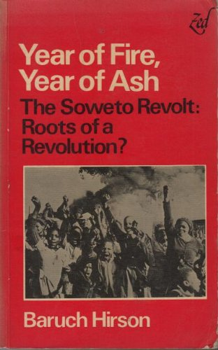 9780905762296: Year of Fire, Year of Ash: The Soweto Revolt, Roots of a Revolution?