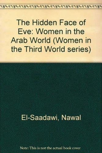 9780905762500: Hidden Face of Eve: Women in the Arab World